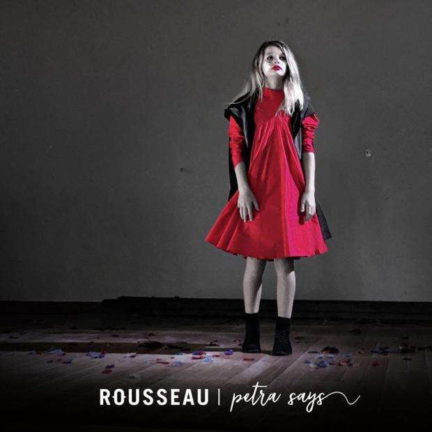 Rousseau –Petra Says