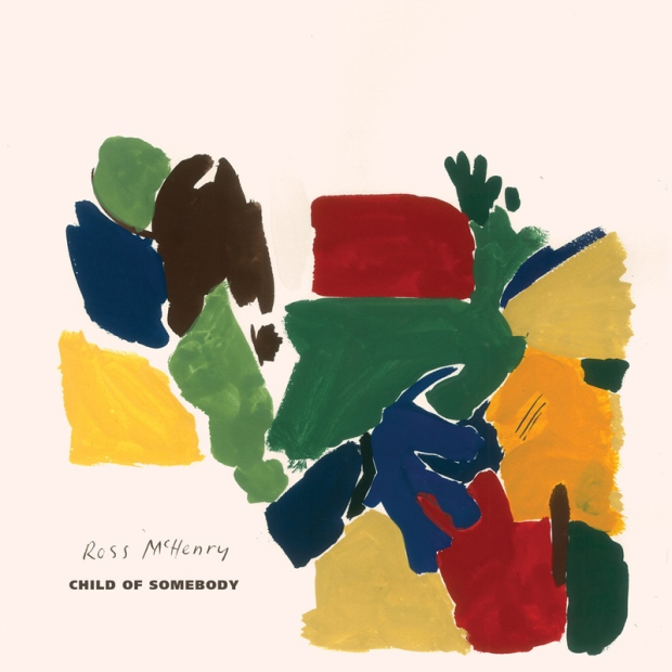 Ross McHenry – Child of Somebody